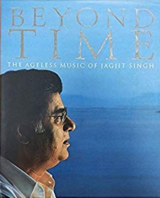 Jagjit Singh's Biography, Beyond Time
