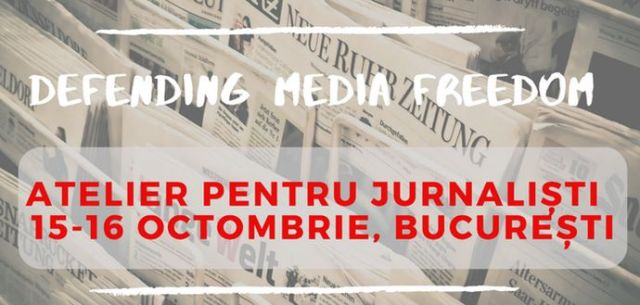 Atelier pentru jurnaliști (15 – 16 octombrie) – Defending Media Freedom