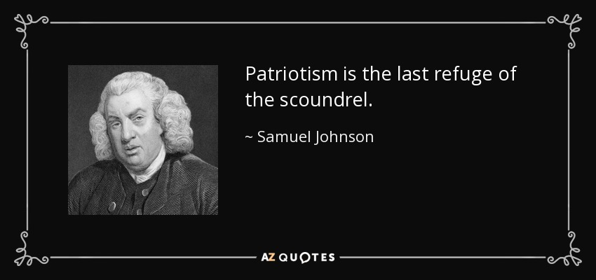 quote-patriotism-is-the-last-refuge-of-the-scoundrel-samuel-johnson-14-86-51