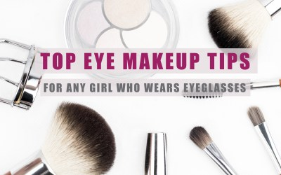 Top Eye Makeup Tips for Any Girl Who Wears Eyeglasses