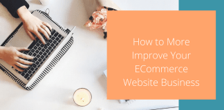 Improve Your ECommerce Website Business