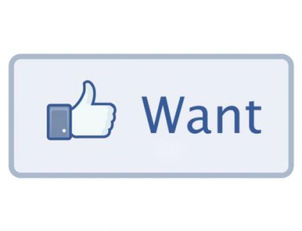 Un bouton «want» pour Facebook