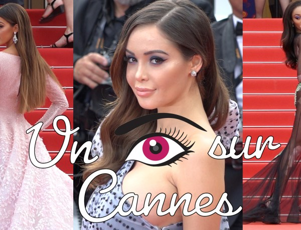 Un oeil sur Cannes : Iris Mittenaere, Winnie Harlow, Nabilla… girl power !