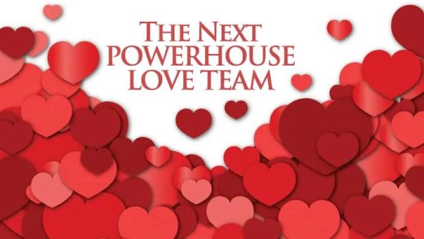 Next-Powerhouse-Love-Team