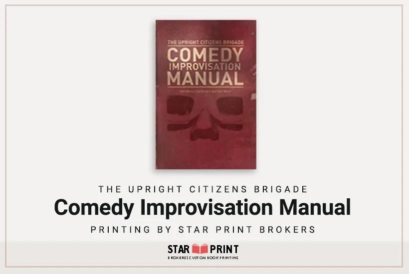 The Upright Citizens Brigade Comedy Improvisation Manual.
