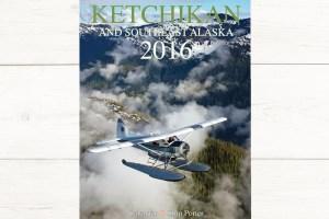 Ketchikan and Southeast Alaska 2016 wall calendar.