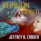 Dragon Rigger audiobook by Jeffrey A. Carver