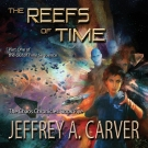 The Reefs of time audiobook by Jeffrey A. Carver