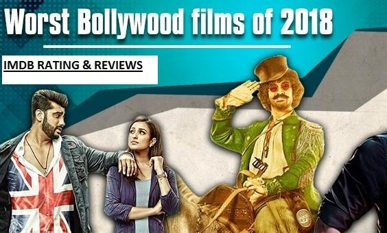 10 Worst Movies of Bollywood 2018