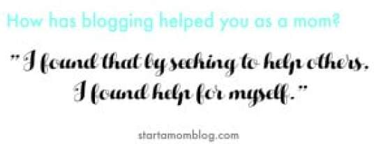 how has blogging helped you as a mom quote 3