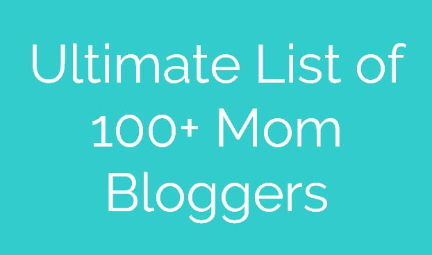 Ultimate List of 100+ Mom Bloggers