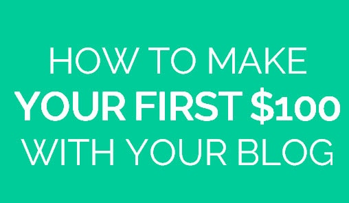 How to Make Money Blogging – 10+ Bloggers Reveal How They Made Their First $100