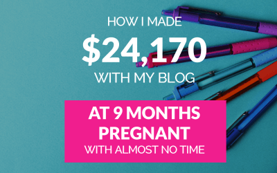 How I Made $24,170 in a Month with My Mom Blog – When I Had Very Little Time