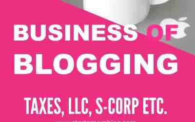 The Business Side of Mom Blogging – 2018 Complete Guide