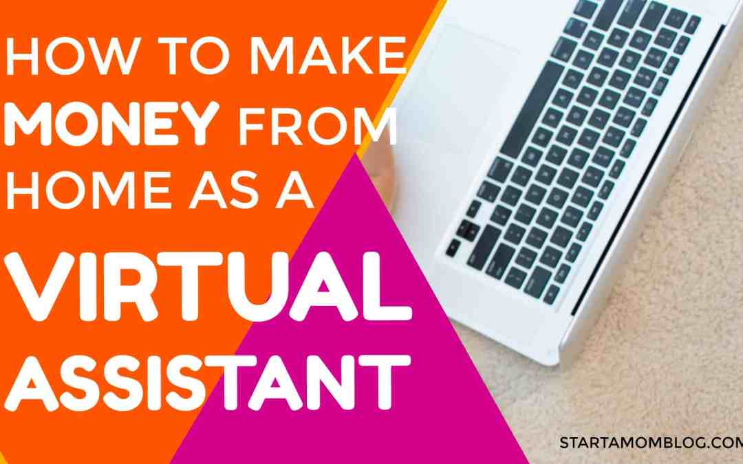Be a Virtual Assistant: Make Money While Growing Your Blog