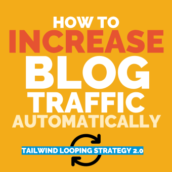 How to increase your blog traffic with tailwind and pinterest looping s