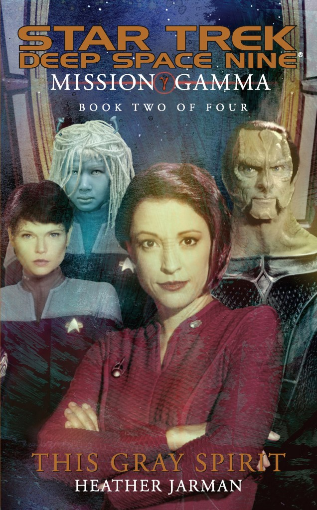 Star Trek: Deep Space Nine: Mission Gamma Book 2: This Gray Spirit Review by Tor.com