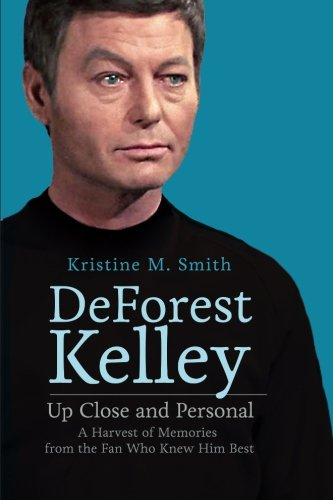 DeForest Kelley: Up Close and Personal: A Harvest of Memories from the Fan Who Knew Him Best Review by Redshirtsalwaysdie.com