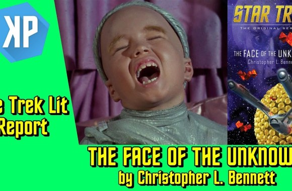 TREK LIT REVIEWS: TOS: The Face of the Unknown by Christopher L. Bennett