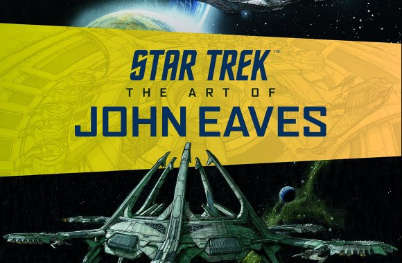 """Star Trek: The Art of John Eaves"" Review by Trek Today"