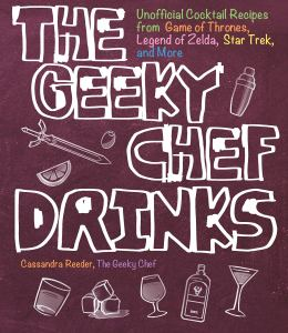"915n9D1wIL 260x300 Out Today: ""The Geeky Chef Drinks: Unofficial Cocktail Recipes from Game of Thrones, Legend of Zelda, Star Trek, and More"""
