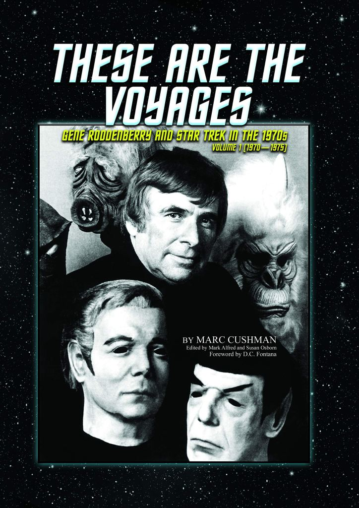 These Are the Voyages: Gene Roddenberry and Star Trek in the 1970's; 1970 1975 Review by Treknews.net