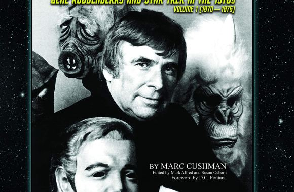 """These Are the Voyages: Gene Roddenberry and Star Trek in the 1970's; 1970-1975"" Review by Treknews.net"