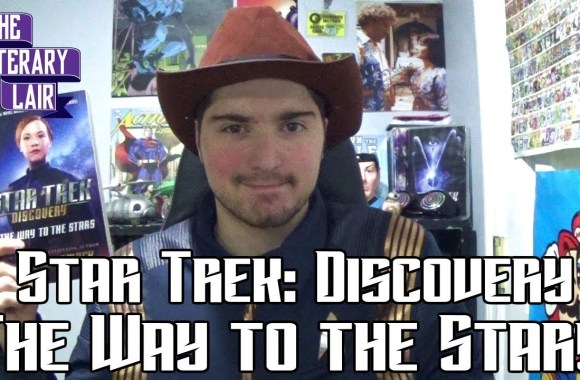 Star Trek Discovery: The Way to the Stars – The Literary Lair