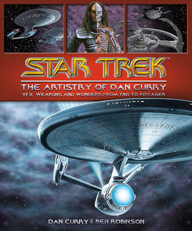 Star Trek: The Artistry of Dan Curry Review by Scifibulletin.com