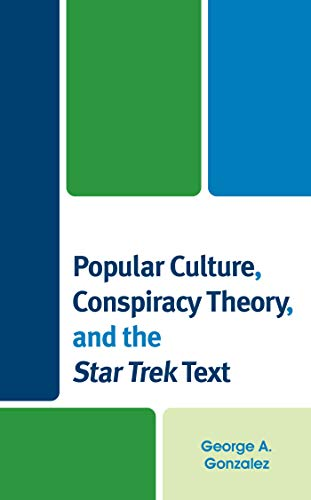 Out Today: Popular Culture, Conspiracy Theory, and Star Trek Text