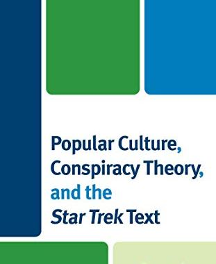 "Out Today: ""Popular Culture, Conspiracy Theory, and Star Trek Text"""