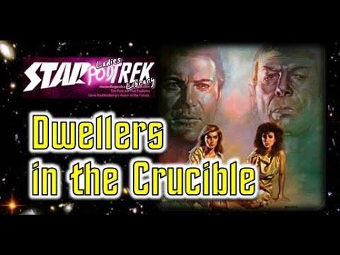 Star Trek: Dwellers in the Crucible by Margaret Wander Bonanno