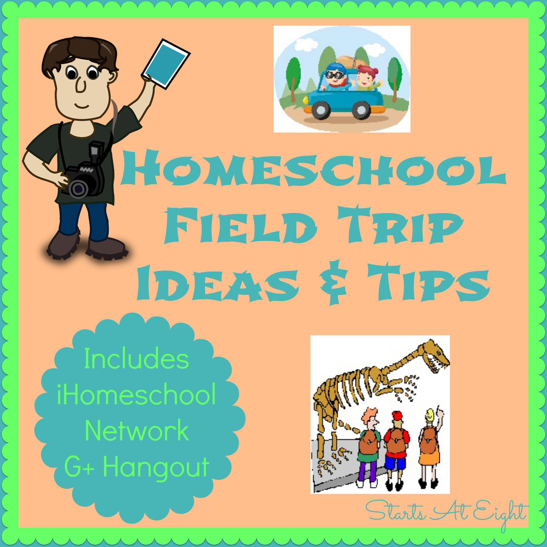 Homeschool Field Trip Ideas Amp Tips Includes G Hangout