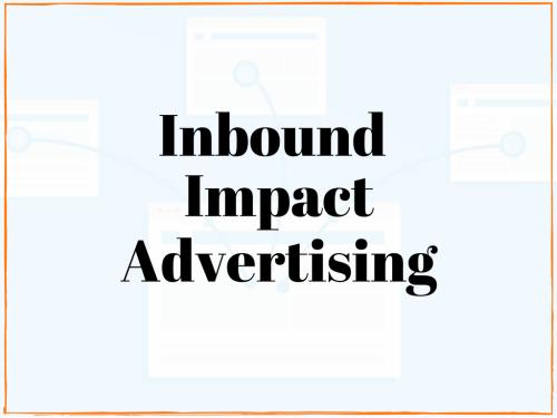 inbound marketing inbound impact advertising