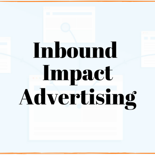 inbound marketing inbound impact advertising