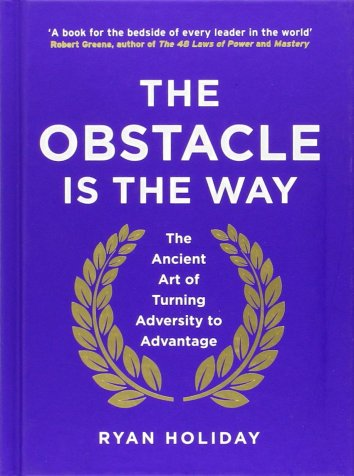 The Obstacle is the Way - Startup Archive