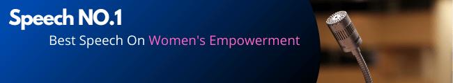 Speech NO.1 Best Speech On Women's Empowerment