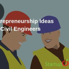 Entrepreneurship Ideas for Civil Engineers