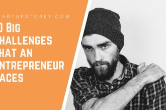 Challenges faced by Entrepreneurs - StartupStorey