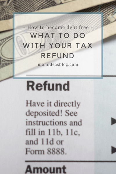 Put your tax refund in savings account and debt repayment