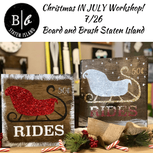 Ad for christmas in JULY Board and Brush Staten Island