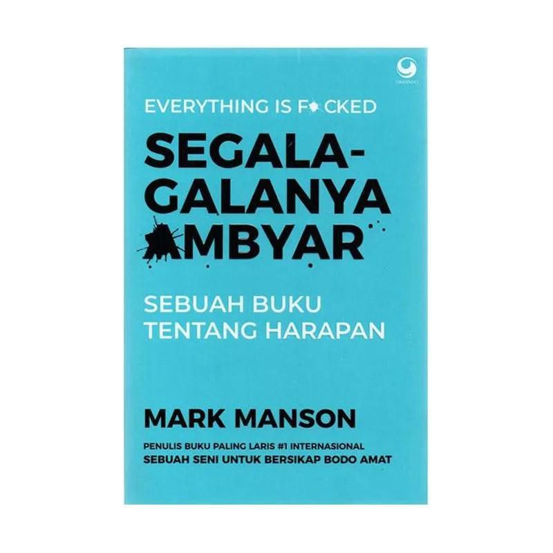 Jual Grasindo Segala Galanya Ambyar By Mark Manson Buku Self Help