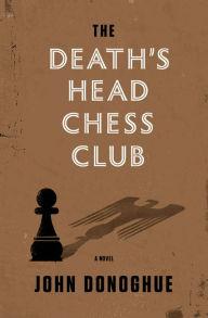 The Death Head's Chess Club by John Donoghue