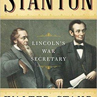 Stanton: Lincoln's War Secretary by Walter Stahr