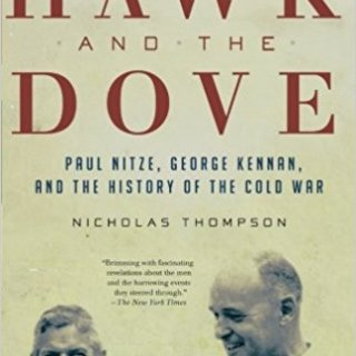 The Hawk and the Dove Paul Nitze, George Kennan and the History of the Cold War