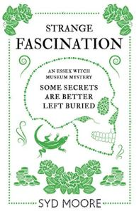 Strange Fascination: An Essex Witch Museum Mystery by Syd Moore Image from Amazon.com