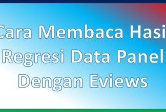 Cara Membaca Hasil Regresi Data Panel