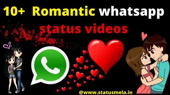 11 Romantic love whatsapp status videos download