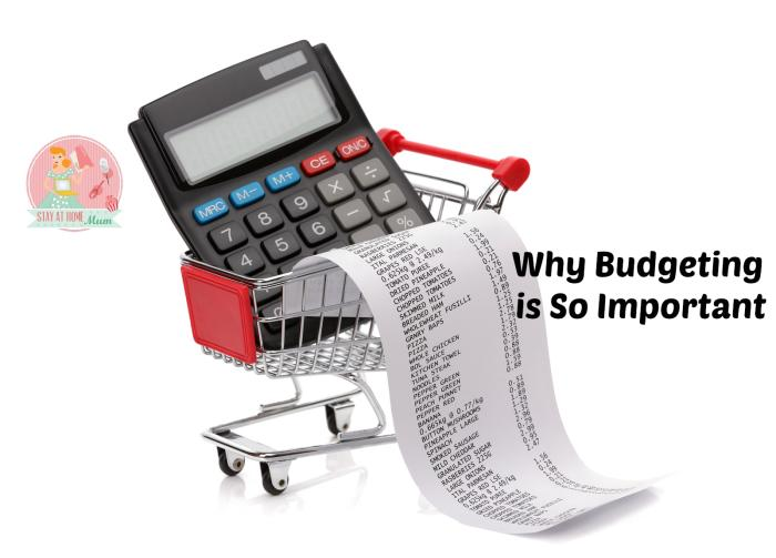 Why Budgeting Is So Important Stay At Home Mum