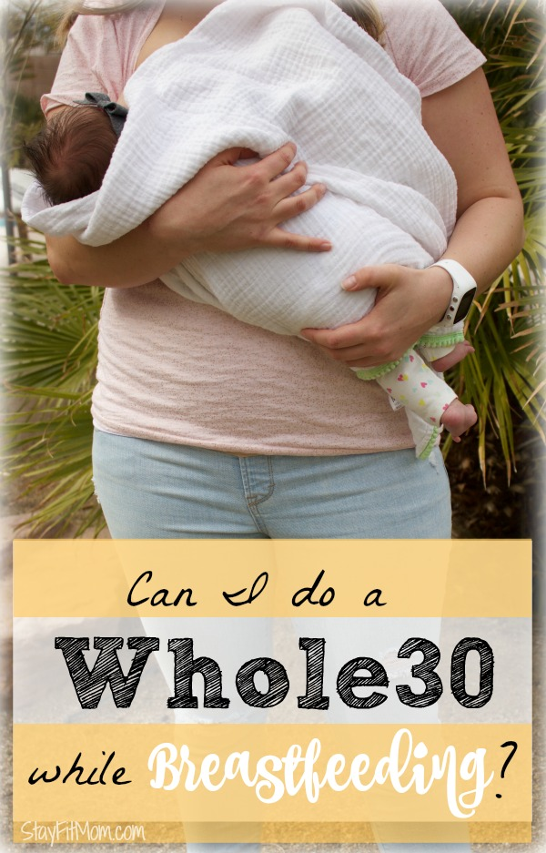 Great info for anyone interested in doing a Whole30 while breastfeeding.